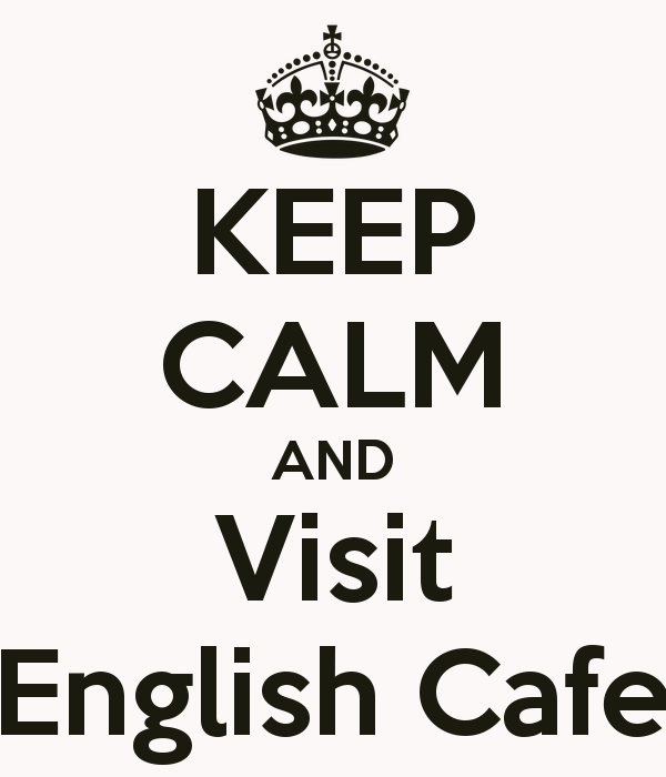 keep-calm-and-visit-english-cafe